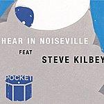 Pocket Hear In Noiseville Feat. Steve Kilbey