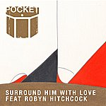Robyn Hitchcock Surround Him With Love Feat. Robyn Hitchcock