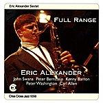 Eric Alexander Full Range