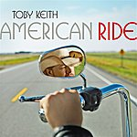 Toby Keith American Ride (Single)
