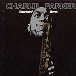 Charlie Parker Burnin' Bird
