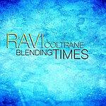 Ravi Coltrane Blending Times