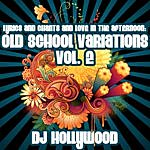 DJ Hollywood Lyrics And Chants & Love In The Afternoon: Old School Variations, Vol. 2