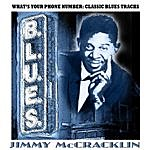 Jimmy McCracklin What's Your Phone Number: Classic Blues Tracks