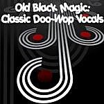 The Clovers Old Black Magic: Classic Doo-Wop Vocals