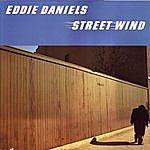 Eddie Daniels Street Wind