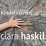Clara Haskil Schumann: Kinderszenen