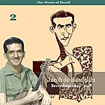 Jacob Do Bandolim The Music Of Brazil / Jacob Do Bandolim, Vol. 2 / Recordings 1949 - 1958