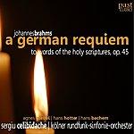 Sergiu Celibidache Brahms: A German Requiem