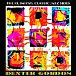 Dexter Gordon The Rubaiyat: Classic Jazz Sides