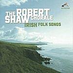 Robert Shaw Chorale Irish Folk Songs (1990 Remaster)