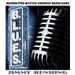 Jimmy Rushing Mister Five-By-Five: Swingin' Blues Sides