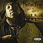 Pastor Troy Love Me Hate (Parental Advisory)