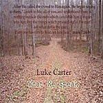 Luke Carter What We Speak