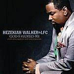 Hezekiah Walker & The Love Fellowship Crusade Choir God Favored Me