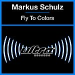 Markus Schulz Fly To Colors (2-Track Single)