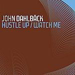 John Dahlbäck Hustle Up/Watch Me