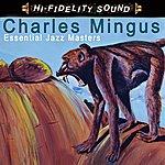 Charles Mingus Essential Jazz Masters