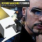 Roger Sanchez Bang That Box (8-Track Maxi-Single)