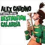 Alex Gaudino Destination Calabria (7-Track Maxi-Single)(Feat. Crystal Waters)