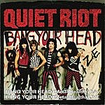 Quiet Riot Bang Your Head (Metal Health) (Digital 45)(2-Track Single)