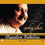 Pankaj Udhas Signature Collection (Pankaj Udhas (cd 1, 2 And 3))