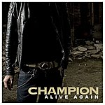 Champion Alive Again (Single)
