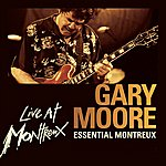 Gary Moore Essential Montreux