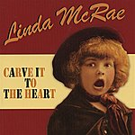 Linda McRae Carve It To The Heart