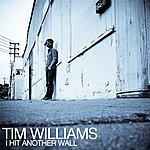 Tim Williams I Hit Another Wall (2-Track Single)