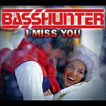 Basshunter I Miss You (5-Track Maxi-Single)