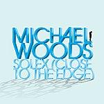 Michael Woods Solex (Close To The Edge) (9-Track Maxi-Single)