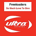 The Freeloaders So Much Love To Give (6-Track Maxi-Single)