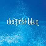 Deepest Blue Deepest Blue (9-Track Maxi-Single)