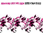Armand Van Helden Into Your Eyes (5-Track Maxi-Single)