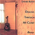 David Roth Digging Through My Closet