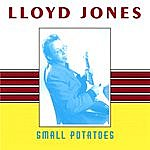 Lloyd Jones Small Potatoes