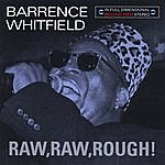 Barrence Whitfield Raw, Raw, Rough!