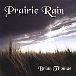 Brian Thomas Prairie Rain
