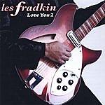 Les Fradkin Love You 2