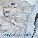 Cheryl E. Leonard Fable / A History Of Insects