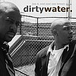 Dirty Water Joe D And Cool Cee Brown Are Dirtywater.