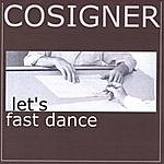 Cosigner Let's Fast Dance