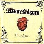 Leeroy Stagger Dear Love