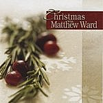 Matthew Ward Christmas With Matthew Ward