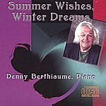 Denny Berthiaume Summer Wishes, Winter Dreams
