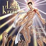 Levi Kreis The Gospel According To Levi