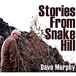 Dave Murphy Stories From Snake Hill