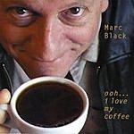 Marc Black Ooh, I Love My Coffee