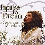 Cassandra Robertson Impulse To Dream